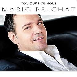 Toujours De Nous by Mario Pelchat (2013-05-04)