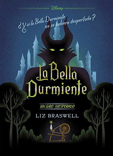 La Bella Durmiente. Un giro inesperado: Narrativa (Disney. Princesas)