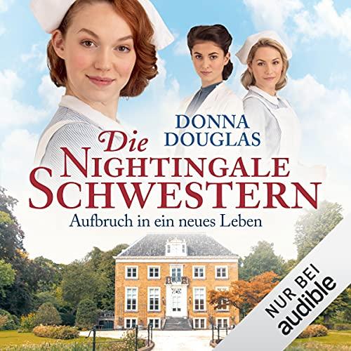 Die Nightingale-Schwestern - Aufbruch in ein neues Leben Titelbild