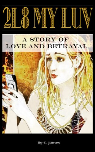 2L8 My Luv: A Story of Love and Betrayal (English Edition)