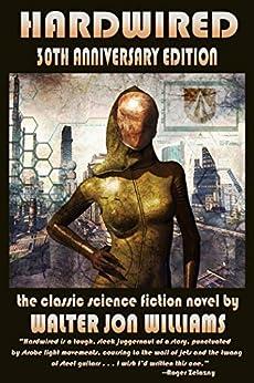 Hardwired: 30th Anniversary Edition by [Walter Jon Williams]
