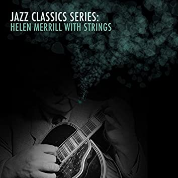 Jazz Classics Series: Helen Merrill with Strings