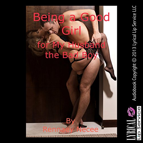 Being a Good Girl for My Husband the Bad Boy audiobook cover art