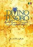Divino Tesoro: Ricordi d'amore e d'incontri con gli antenati italiani (Italian Edition)