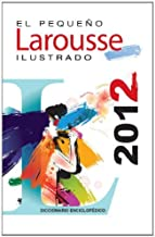 Best El Pequeno Larousse Ilustrado 2012: The Little Illustrated Larousse 2012 (Spanish Edition) by Editors of Larousse (Mexico) (December 27,2011) Review