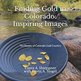 Finding Gold in Colorado: Inspiring Images: The Beauty of Colorado Gold Country
