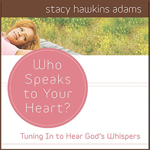 Who Speaks to Your Heart?                   By:                                                                                                                                 Stacy Hawkins Adams                               Narrated by:                                                                                                                                 Connie Wetzell                      Length: 4 hrs and 10 mins     Not rated yet     Overall 0.0