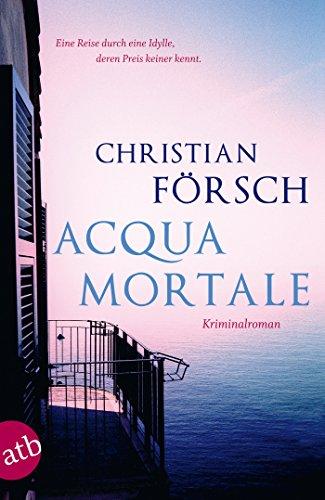 Acqua Mortale: Kriminalroman (Kaspar Lunau ermittelt 1)