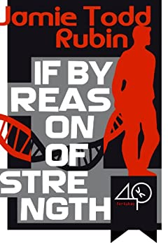 If By Reason of Strength (A Techno-thriller) by [Jamie Todd Rubin]