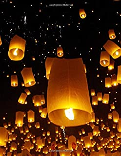 Lanterns In The Night: Blank Journal. Sky Lanterns Glow In The Darkness Twinkle and Sparkle As They Float To The Stars. Lo...