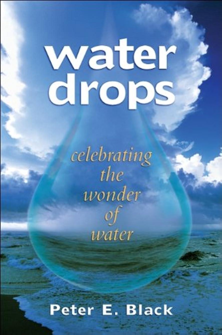 意図的残酷放散するWater Drops: Celebrating the Wonder of Water (English Edition)
