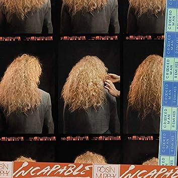 Incapable (Crooked Man Remixes)