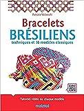 Bracelets brésiliens - Techniques et 16 modèles classiques