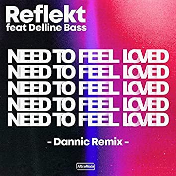 Need To Feel Loved (Dannic Remix)