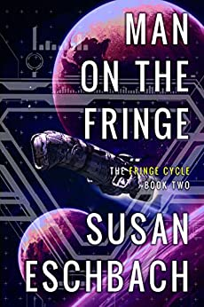 Man on the Fringe (The Fringe Cycle Book 2) by [Susan  Eschbach]