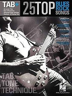 25 Top Blues Rock Songs: Tab. Tone. Technique.