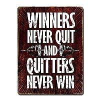 Quitters Never Win 金属板ブリキ看板警告サイン注意サイン表示パネル情報サイン金属安全サイン