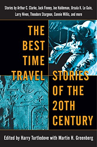 The Best Time Travel Stories of the 20th Century: Stories by Arthur C....