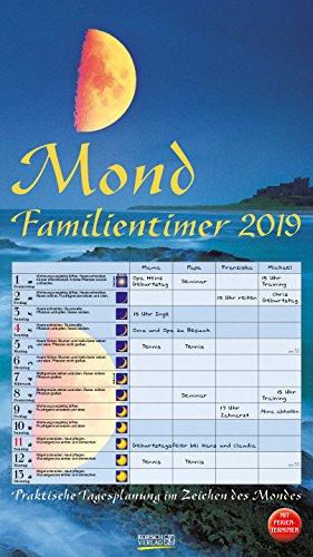 Mond-Familientimer 222019 2019: Familienplaner, 4 Spalten - Praktische Tagesplanung mit der Kraft des Mondes. Großer astrologischer Wandkalender mit Ferienterminen und Mondphasen. 27 x 48 cm