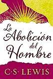 abolición del hombre (Spanish Edition)