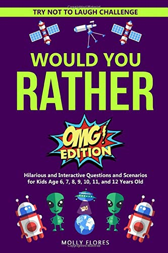 Try Not to Laugh Challenge - Would You Rather? - OMG Edition: Hilarious, Shocking and Interactive Questions and Scenarios for Kids Age 6, 7, 8, 9, 10, ... 12 Years Old! (Holiday Game Book Gift Ideas)