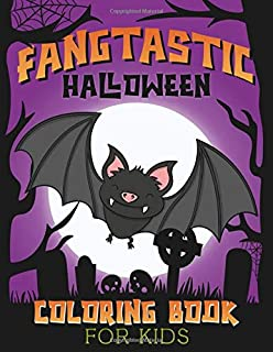 Fangtastic Halloween Coloring Book for Kids: Trick or Treat Children's Activity Book Featuring Witches, Ghosts, Monsters, Bats and More! Easy Coloring Pages for Beginners (Ages 4-8)