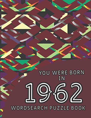 Price comparison product image You Were Born In 1962 Wordsearch Puzzle Book: A 1962 Birthday Gift For Men And Women (Large Print 101 Puzzles)