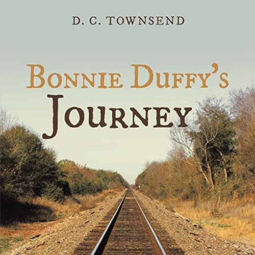 Bonnie Duffy's Journey Audiobook By D. C. Townsend cover art
