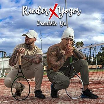 Decidete Ya (feat. Rieder)