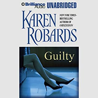 Guilty                   By:                                                                                                                                 Karen Robards                               Narrated by:                                                                                                                                 Joyce Bean                      Length: 11 hrs and 45 mins     156 ratings     Overall 4.0