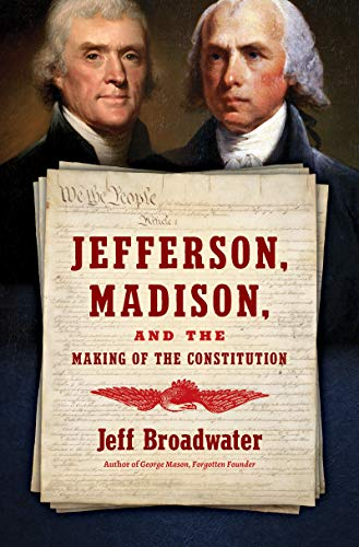 Image of Jefferson, Madison, and the Making of the Constitution