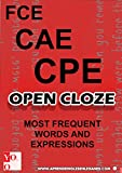 FCE CAE CPE - OPEN CLOZE - MOST COMMON WORDS and EXPRESSIONS (English Edition)