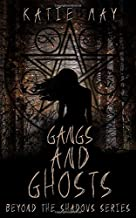 Gangs and Ghosts (Beyond the Shadows)