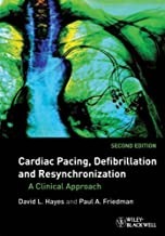 By David L. Hayes, Paul A. Friedman: Cardiac Pacing, Defibrillation and Resynchronization: A Clinical Approach Second (2nd) Edition