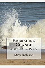 Embracing Change - A World in Peace Kindle Edition