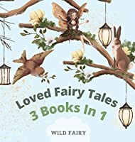 Loved Fairy Tales: 3 Books in 1