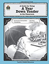 A Guide for Using A Year Down Yonder in the Classroom: A Guide for Using in the Classroom (Literature Units)