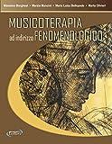 Musicoterapia ad indirizzo fenomenologico (Italian Edition)