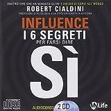 Influence. Come spingere gli altri a dire di sì. Audiolibro. 2 CD Audio