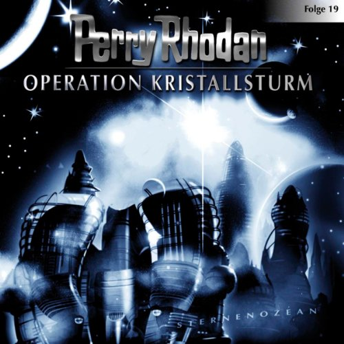 Operation Kristallsturm     Perry Rhodan Sternenozean 19              By:                                                                                                                                 div.                               Narrated by:                                                                                                                                 Volker Lechtenbrink,                                                                                        Christian Schult,                                                                                        Volker Brandt,                   and others                 Length: 1 hr and 3 mins     Not rated yet     Overall 0.0