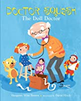 Doctor Squash the Doll Doctor (A Golden Classic)