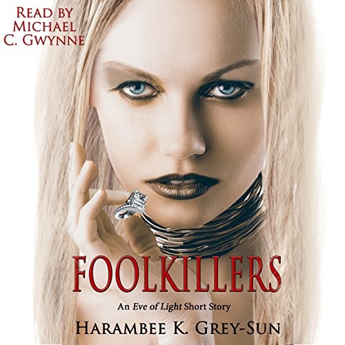 FoolKillers: An Eve of Light Short Story audiobook cover art