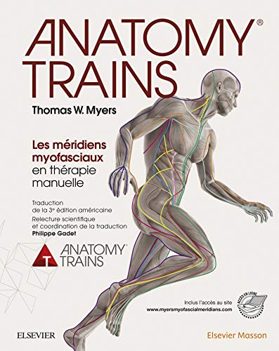 Anatomy Trains: Les méridiens myofasciaux en thérapie manuelle (Hors collection) (French Edition)