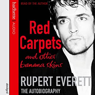 Red Carpets and Other Banana Skins     The Autobiography              By:                                                                                                                                 Rupert Everett                               Narrated by:                                                                                                                                 Rupert Everett                      Length: 4 hrs and 24 mins     121 ratings     Overall 4.0