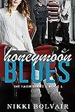 Honeymoon Blues (Faith Series Bo...
