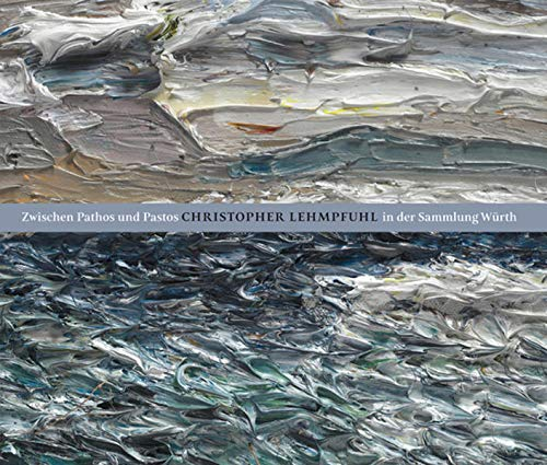 Zwischen Pathos und Pastos: Christopher Lehmpfuhl in der Sammlung Würth