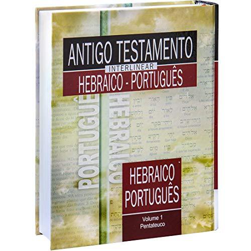 Antigo Testamento Interlinear Hebraico-Português Volume 1