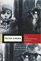 Polish Cinema in a Transnational Context (Rochester Studies in East and Central Europe)