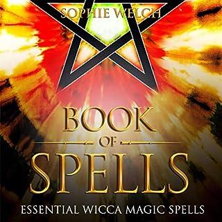 Book of Spells: Essential Wicca Magic Spells audiobook cover art
