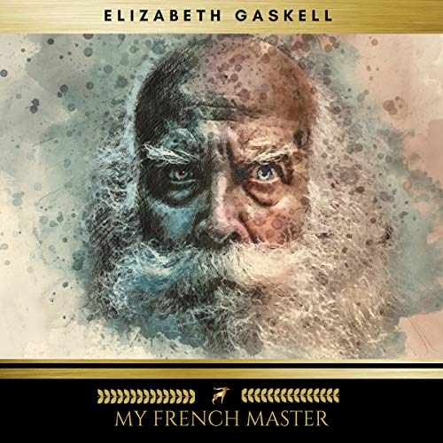 My French Master                   By:                                                                                                                                 Elizabeth Gaskell                               Narrated by:                                                                                                                                 Evan Long                      Length: 1 hr and 2 mins     Not rated yet     Overall 0.0